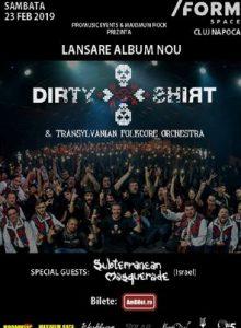Dirty Shirt – lansare de album (Cluj-Napoca)