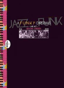 """GROOVE GARDEN – """"A Funky Chrismas"""""""