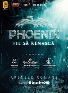 Phoenix – Fie sa renasca Tour 2019 Bucuresti