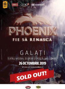 Phoenix – Fie sa renasca Tour 2019 (Galati)