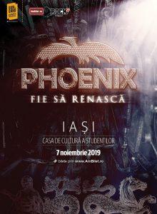 Phoenix – Fie sa renasca Tour 2019 (Iasi)