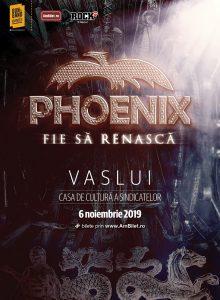 Phoenix – Fie sa renasca Tour 2019 (Vaslui)