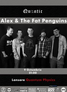 Alex si The Fat Penguins / Lansare – Quantum Physics